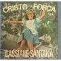 Lp Cassiane Cristo É A Força 1982 Primeiro Lp De Carreira