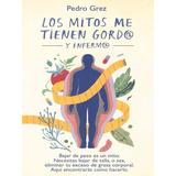 Los Mitos Me Tienen Gordo Y Enfermo + 20 Libros