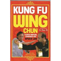 Kung Fu Wing Chun A Arte Marcial De Bruce Lee