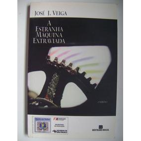 A Estranha Máquina Extraviada Jose J Veiga