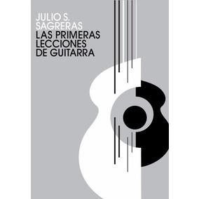 Las Primeras Lecciones De Guitarra Julio S. Sagreras Pdf