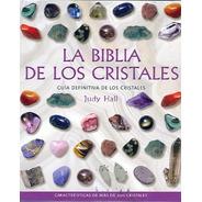 La Biblia De Los Cristales, Judy Hall, Ed. Gaia #