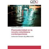 Posmodernidad En La Novela Colombiana Contempor Envío Gratis