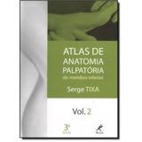 Atlas De Anatomia Palpatoria Do Membro Inferior - Vol. 2