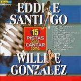 Pistas Para Cantar Como Eddie Santiago Y Willie González