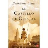El Castillo De Cristal Jeannette Walls