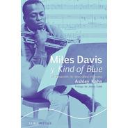 Miles Davis Kind Of Blue Ashley Kahn (alba Minus) 340p Jazz
