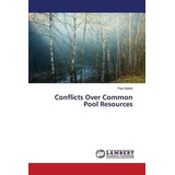 Conflicts Over Common Pool Resources; Atieno Paul