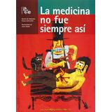 Medicina No Fue Siempre Asi La De Ambrosio M.