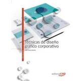 Técnicas De Diseño Gráfico Corporativo - Libro Digital