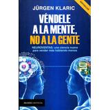 Vendele A La Mente, No A La Gente - Jurgen Klaric / Paidos