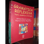 Gramática Reflexiva - William Roberto Cereja-frete 10 Reais