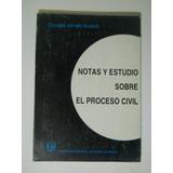 Notas Y Estudio Sobre El Proceso Civil Osvaldo Alfredo Goza