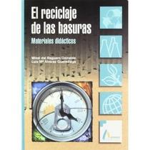 Reciclaje De Las Basuras, El - Materiales Didac Envío Gratis
