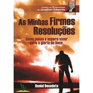 Livro As Minhas Firmes Resoluções C/ R/ De Jonathan Edwards