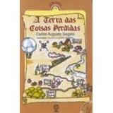 Livro A Terra Das Coisas Perdidas Carlos Augusto Segato