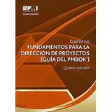 Guia Del Pmbok Quinta Edicion En Español, Pmbok 5ta Edición