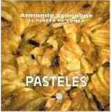Pasteles. El Placer De Comer - Armando Scannone