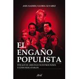 El Engaño Populista - Gloria Alvarez Cross / Von Hohenhagen