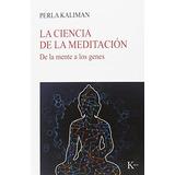 La Ciencia De La Meditación (nueva Ciencia) Perla Kaliman