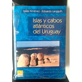 Libros! Islas Y Cabos Atlánticos Del Uruguay