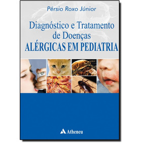 Diagnóstico E Tratamento De Doenças Alérgicas Em Pediatri