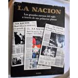 Libro Los Grandes Sucesos A Traves De Sus Tapas, La Naciòn