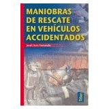 Maniobras De Rescate En Vehículos Accidentados Jordi Asín F