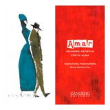 Libro Amar Grandes Artistas Con El Alma Cangrejo E.
