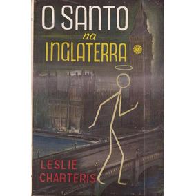 O Santo Na Inglaterra - Leslie Charteris 1951 O Cruzeiro