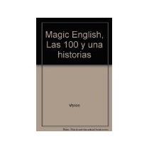 Libro Las 100 Y Una Historias Magic English *cj