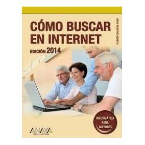 Cómo Buscar En Internet. Edición 2014. .. , B