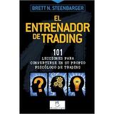 Libro: El Entrenador De Trading - Brett Steenbarger -