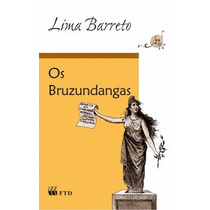 Livro: Os Bruzundangas - Autor: Lima Barreto / Editora: Ftd
