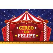 Painel Lona Festa Infantil Circo + Nome Do Seu Filho