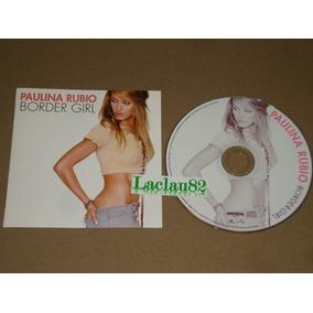 Paulina Rubio Border Girl 2002 Universal Cd 15 Tracks +video