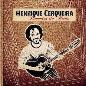 Henrique Cerqueira - Pimentas Do Reino Cd Ev