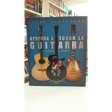 Aprenda A Tocar La Guitarra Acustica Y Electrica Atlas Ilust
