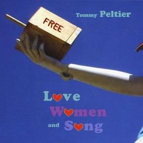 Cd Tommy Peltier Love Women & Song