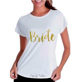 228459e47 Camiseta Camisa Baby Look Despedida Solteira Madrinha Bride