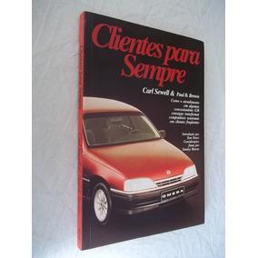 * Livro - Clientes Para Sempre - Carl Sewell