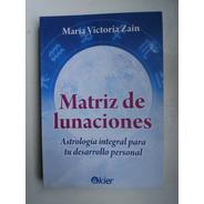 Matriz De Las Lunaciones Victoria Zain