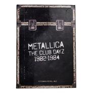 Metallica - The Club Dayz 1982 1984 - Libro  - Caja Deluxe