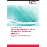 Libro : Estrategias De Lectura En Lectores Academicos Exp..