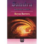 Sandra Secreto Amor, De Reyna Barrera