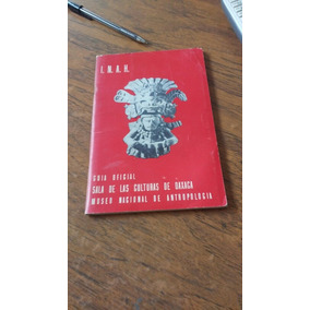 I.n.a.h Guía Oficial Sala De Las Culturas De Oaxaca/mna