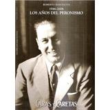 Los Años Del Peronismo 1946-2006 Roberto Baschetti