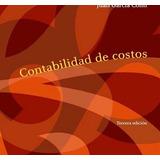 Contabilidad De Costos, 3ra Edición ¿ Juan García Colín
