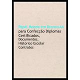 Papel Moeda A4 Documentos,diplomas, Certificados 50 Folhas