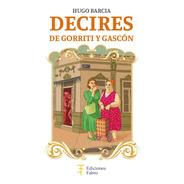 Decires De Gorriti Y Gascón - Ed. Fabro